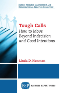 Tough Calls: How to Move Beyond Indecision and Good Intentions